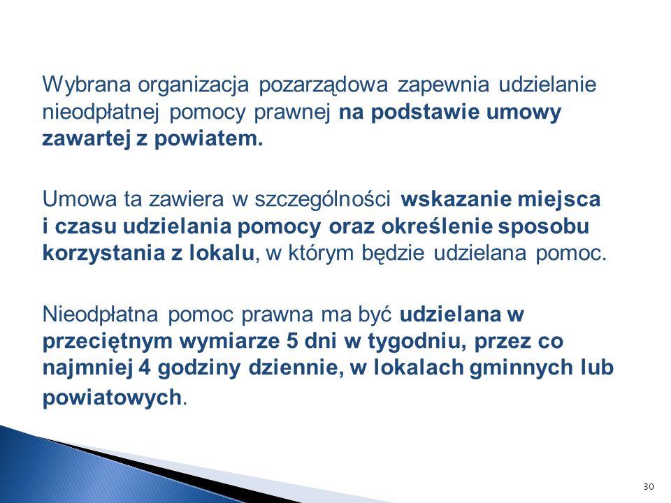 Wybrana organizacja pozarządowa zapewnia udzielanie nieodpłatnej pomocy prawnej na podstawie umowy zawartej z powiatem.