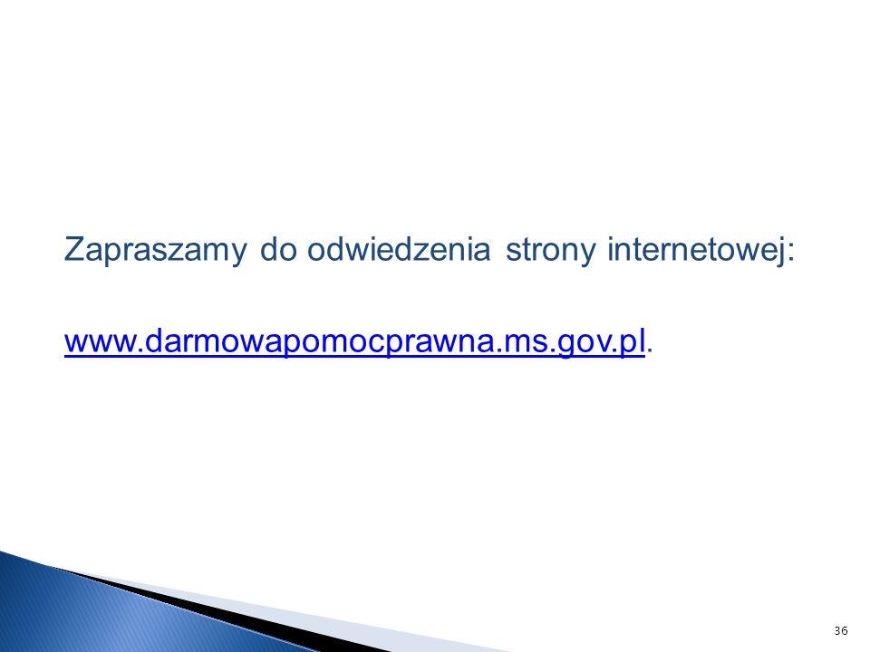 Zapraszamy do odwiedzenia strony internetowej: www.darmowapomocprawna.ms.gov.plwww.darmowapomocprawna.ms.gov.pl.