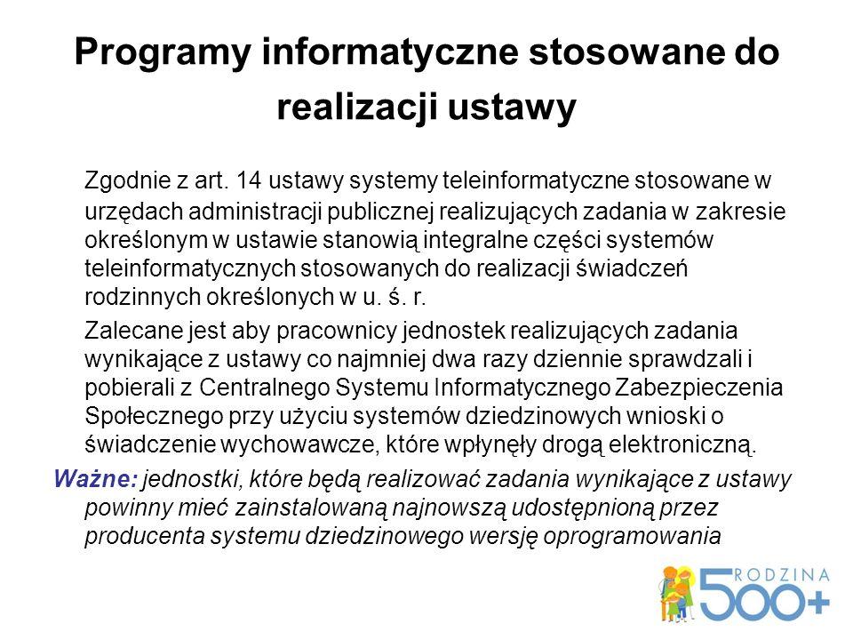 Programy informatyczne stosowane do realizacji ustawy Zgodnie z art.