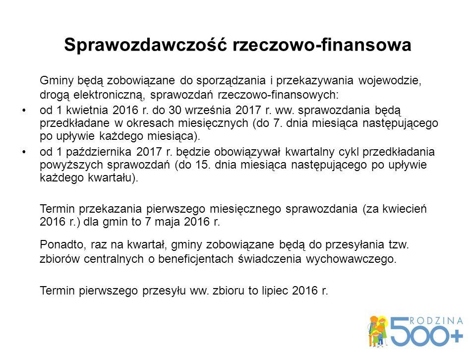 Sprawozdawczość rzeczowo-finansowa Gminy będą zobowiązane do sporządzania i przekazywania wojewodzie, drogą elektroniczną, sprawozdań rzeczowo-finansowych: od 1 kwietnia 2016 r.