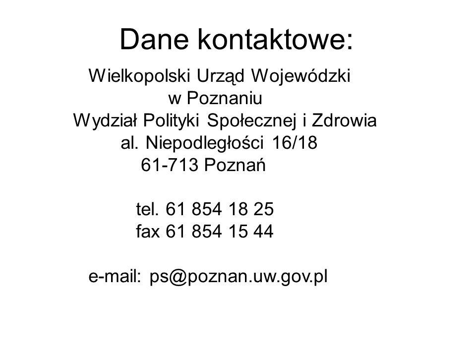 Dane kontaktowe: Wielkopolski Urząd Wojewódzki w Poznaniu Wydział Polityki Społecznej i Zdrowia al.