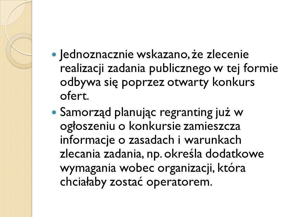 Jednoznacznie wskazano, że zlecenie realizacji zadania publicznego w tej formie odbywa się poprzez otwarty konkurs ofert.