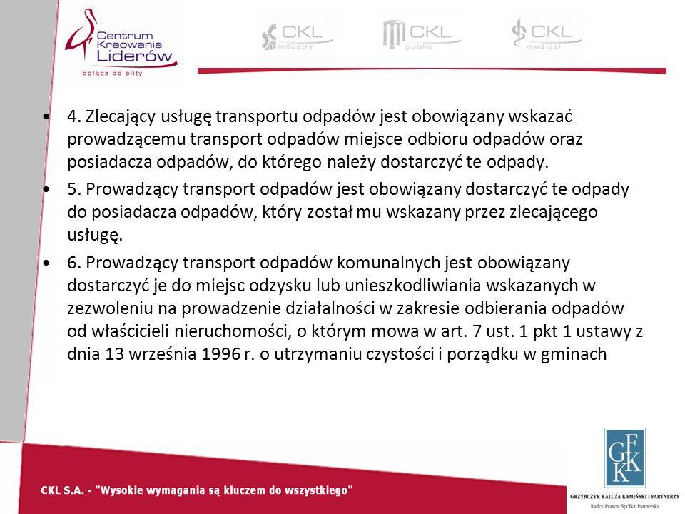 4. Zlecający usługę transportu odpadów jest obowiązany wskazać prowadzącemu transport odpadów miejsce odbioru odpadów oraz posiadacza odpadów, do któr