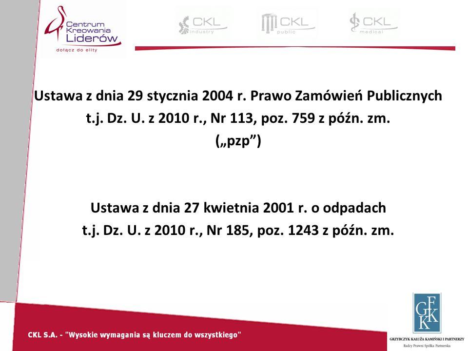 Ustawa z dnia 29 stycznia 2004 r. Prawo Zamówień Publicznych t.j.