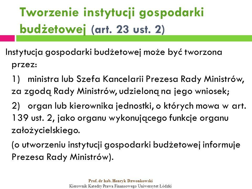 Tworzenie instytucji gospodarki budżetowej (art. 23 ust.