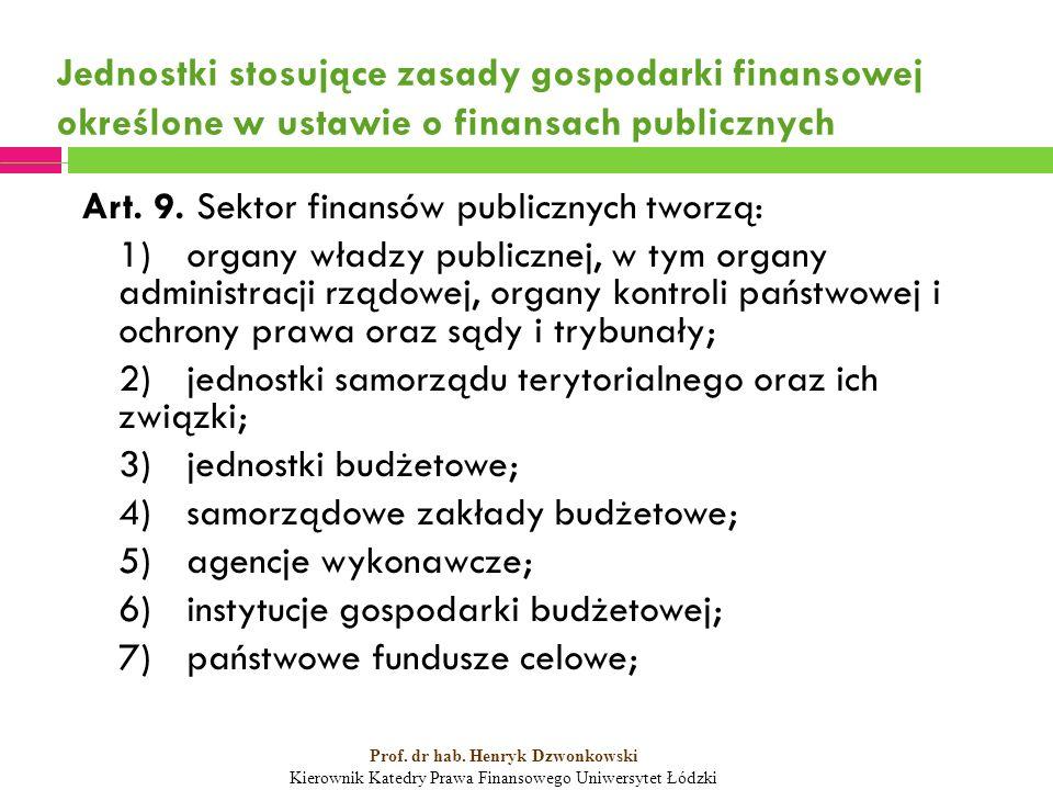 Jednostki stosujące zasady gospodarki finansowej określone w ustawie o finansach publicznych Art.