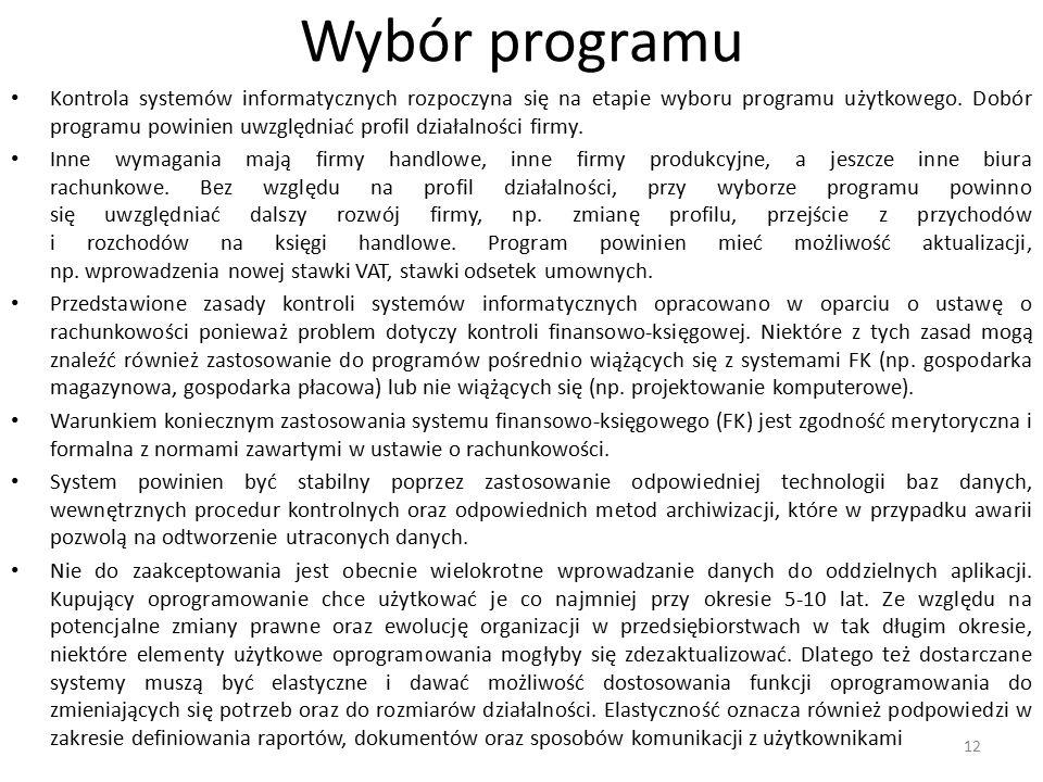Wybór programu Kontrola systemów informatycznych rozpoczyna się na etapie wyboru programu użytkowego. Dobór programu powinien uwzględniać profil dział