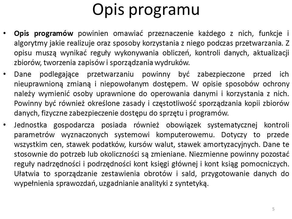 Opis programu Opis programów powinien omawiać przeznaczenie każdego z nich, funkcje i algorytmy jakie realizuje oraz sposoby korzystania z niego podcz