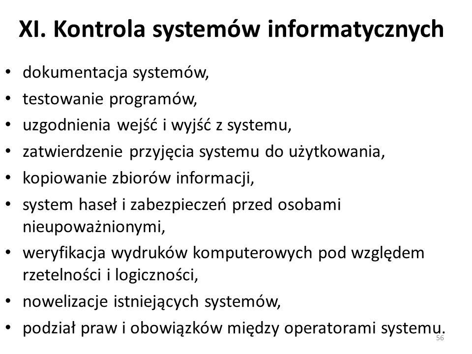 XI. Kontrola systemów informatycznych dokumentacja systemów, testowanie programów, uzgodnienia wejść i wyjść z systemu, zatwierdzenie przyjęcia system