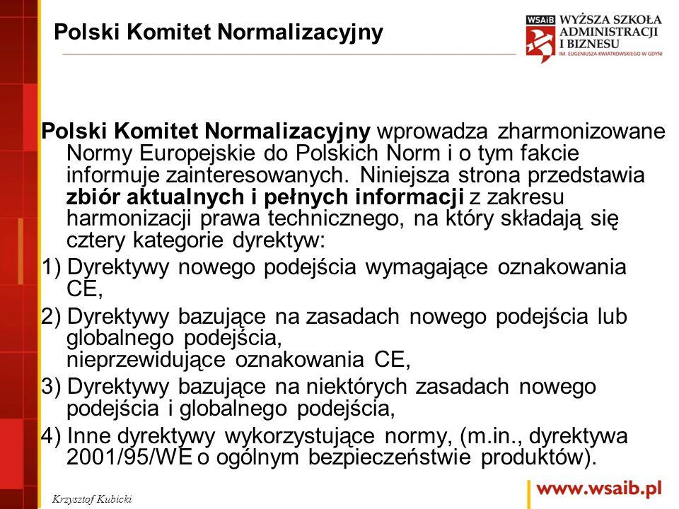 Polski Komitet Normalizacyjny Polski Komitet Normalizacyjny wprowadza zharmonizowane Normy Europejskie do Polskich Norm i o tym fakcie informuje zainteresowanych.