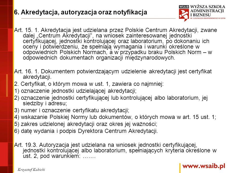 6. Akredytacja, autoryzacja oraz notyfikacja Art.
