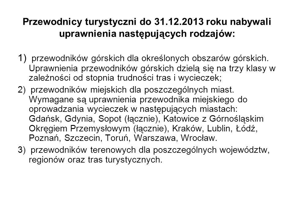 Przewodnicy turystyczni do 31.12.2013 roku nabywali uprawnienia następujących rodzajów: 1) przewodników górskich dla określonych obszarów górskich.