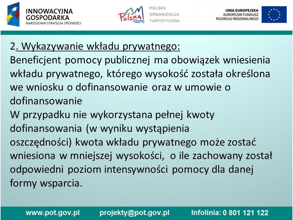 2. Wykazywanie wkładu prywatnego: Beneficjent pomocy publicznej ma obowiązek wniesienia wkładu prywatnego, którego wysokość została określona we wnios