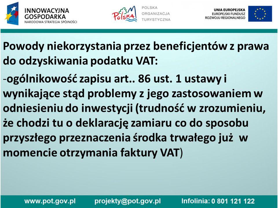 Powody niekorzystania przez beneficjentów z prawa do odzyskiwania podatku VAT: -ogólnikowość zapisu art..