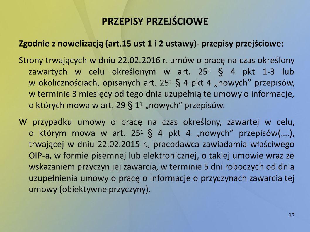 17 PRZEPISY PRZEJŚCIOWE Zgodnie z nowelizacją (art.15 ust 1 i 2 ustawy)- przepisy przejściowe: Strony trwających w dniu 22.02.2016 r.