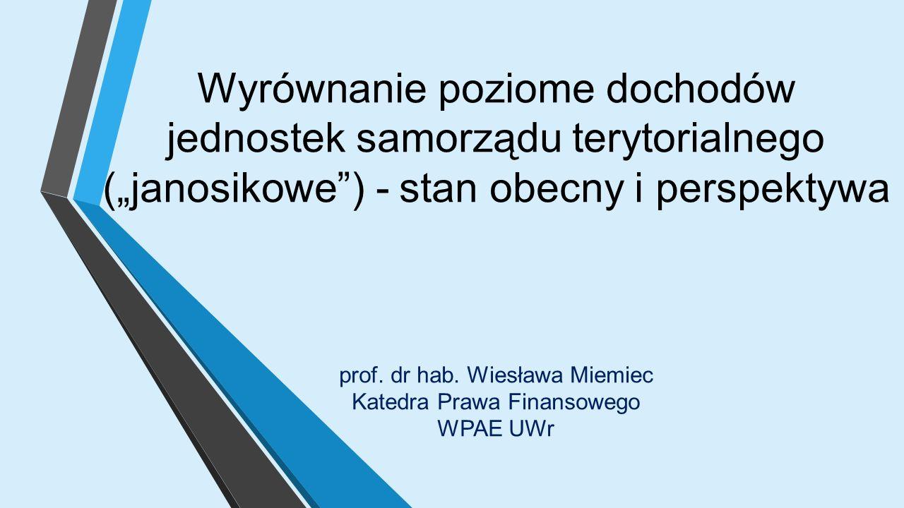 """Wyrównanie poziome dochodów jednostek samorządu terytorialnego (""""janosikowe ) - stan obecny i perspektywa prof."""