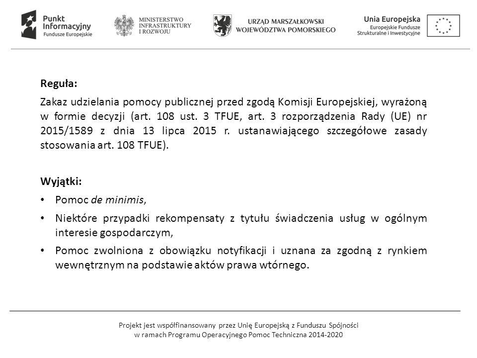 Projekt jest współfinansowany przez Unię Europejską z Funduszu Spójności w ramach Programu Operacyjnego Pomoc Techniczna 2014-2020 Reguła: Zakaz udzie