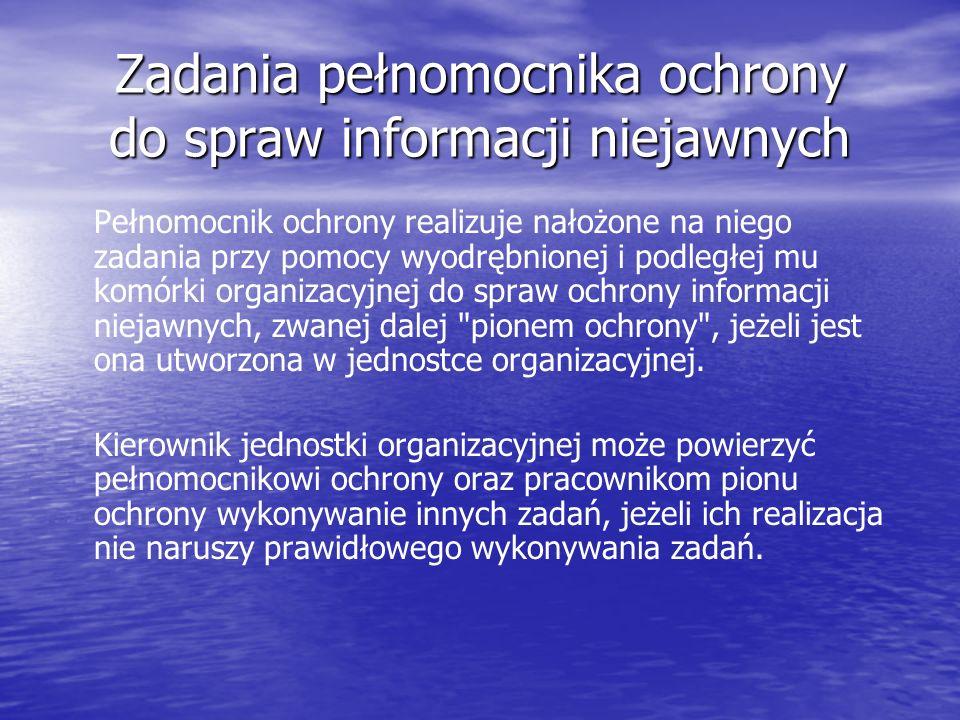Zadania pełnomocnika ochrony do spraw informacji niejawnych Pełnomocnik ochrony realizuje nałożone na niego zadania przy pomocy wyodrębnionej i podleg