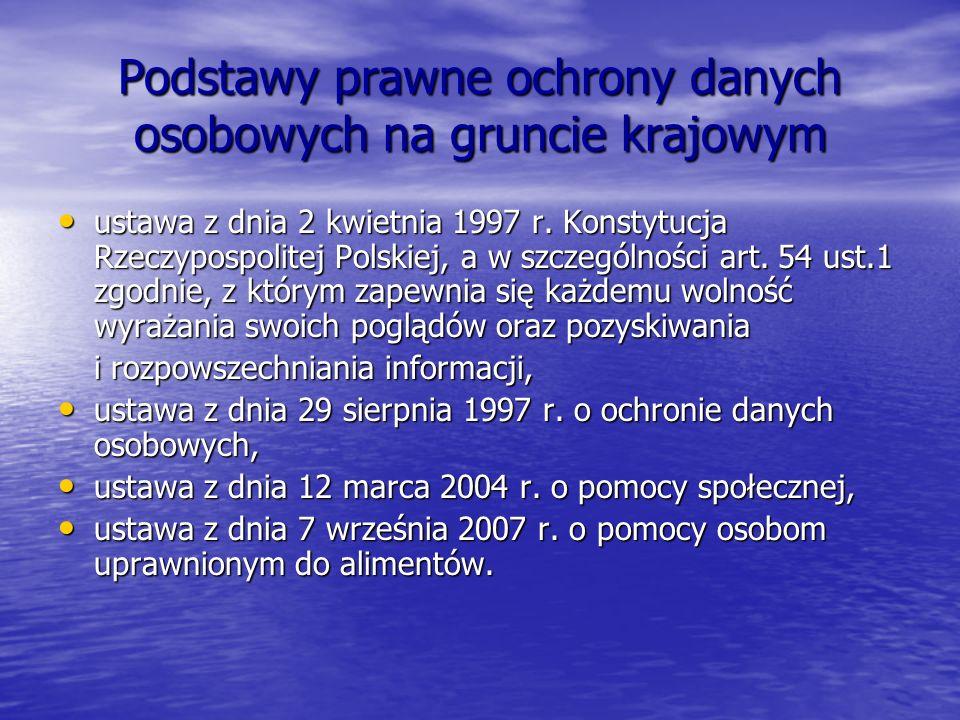 Podstawy prawne ochrony danych osobowych na gruncie krajowym ustawa z dnia 2 kwietnia 1997 r. Konstytucja Rzeczypospolitej Polskiej, a w szczególności