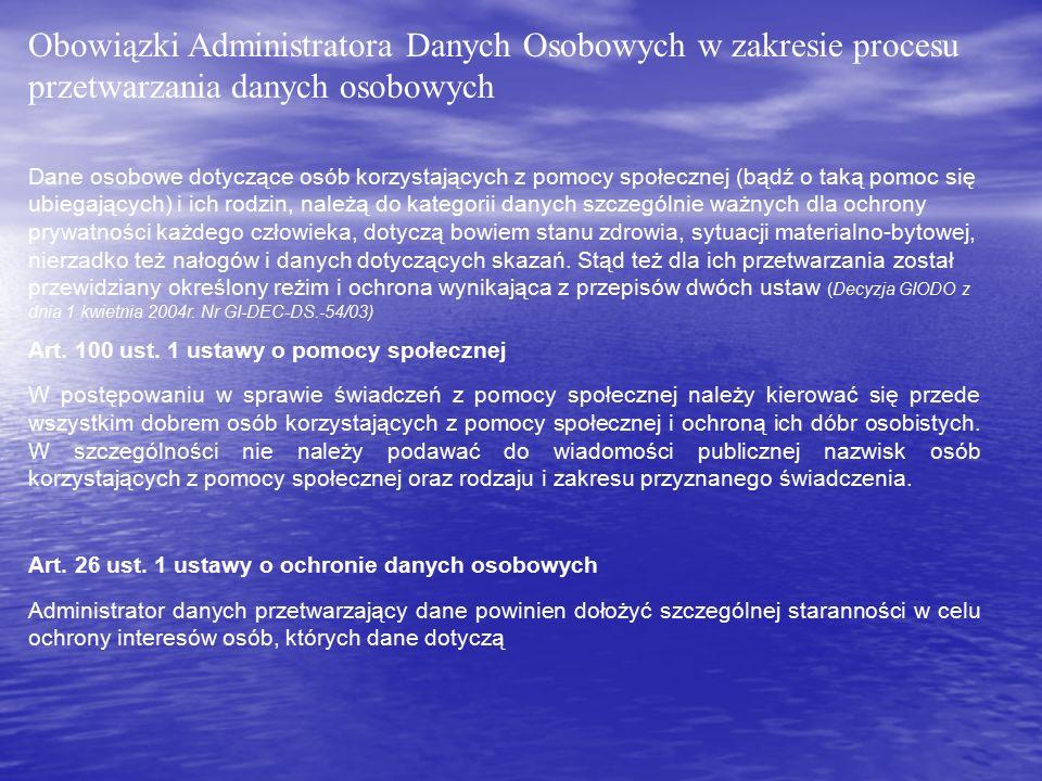 Obowiązki Administratora Danych Osobowych w zakresie procesu przetwarzania danych osobowych Dane osobowe dotyczące osób korzystających z pomocy społec