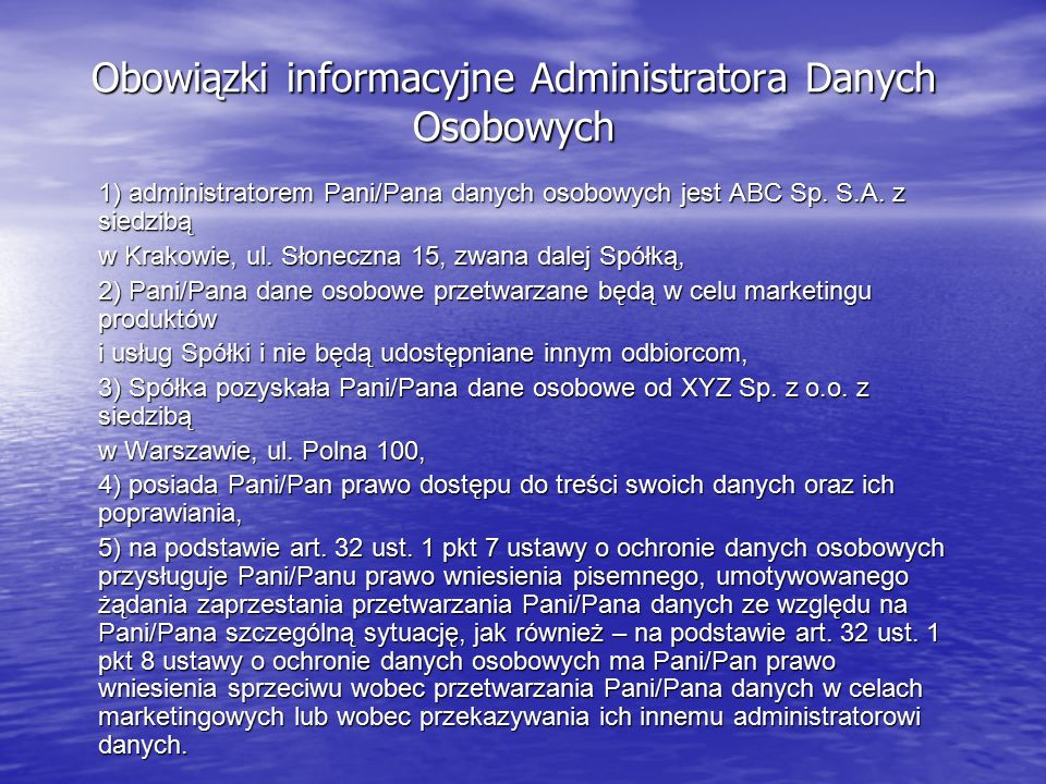 Obowiązki informacyjne Administratora Danych Osobowych 1) administratorem Pani/Pana danych osobowych jest ABC Sp. S.A. z siedzibą w Krakowie, ul. Słon