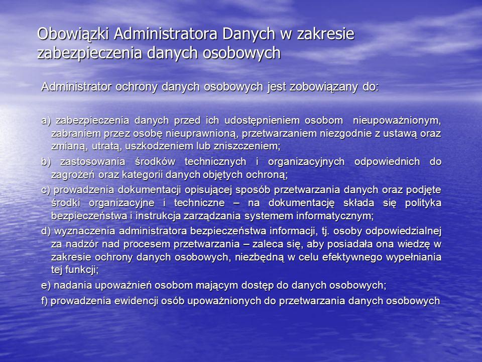 Obowiązki Administratora Danych w zakresie zabezpieczenia danych osobowych Administrator ochrony danych osobowych jest zobowiązany do: a) zabezpieczen