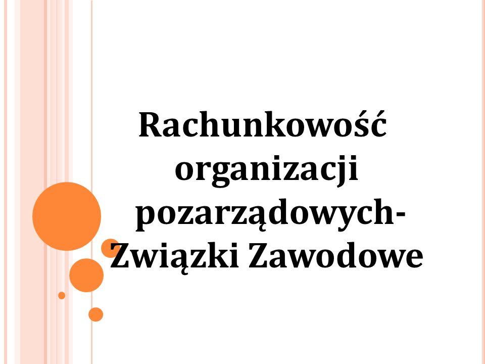 Rachunkowość organizacji pozarządowych- Związki Zawodowe