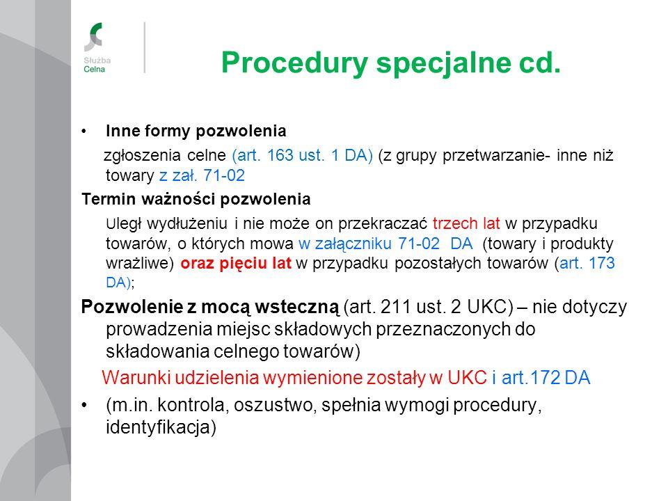 Procedury specjalne cd. Inne formy pozwolenia zgłoszenia celne (art. 163 ust. 1 DA) (z grupy przetwarzanie- inne niż towary z zał. 71-02 Termin ważnoś