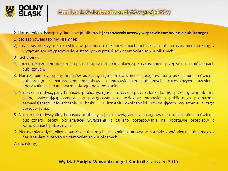 2. Naruszeniem dyscypliny finansów publicznych jest zawarcie umowy w sprawie zamówienia publicznego: 1) bez zachowania formy pisemnej; 2) na czas dłuż