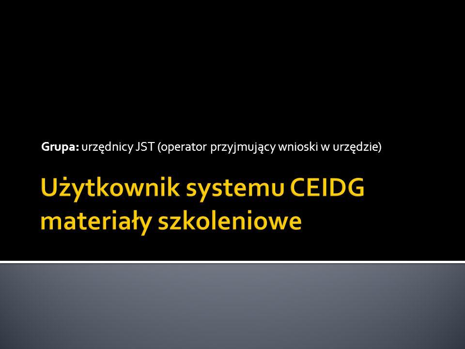 Pokazanie urzędnikowi JST:  Jak stworzyć konto i zalogować się w systemie CEIDG (zarządzanie kontem),  Możliwości wprowadzania do systemu CEIDG określonych wniosków dostarczony przez petenta – przedsiębiorcę,  Jak odnaleźć właściwe dane w systemie CEIDG.