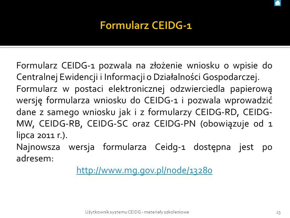 Formularz CEIDG-1 pozwala na złożenie wniosku o wpisie do Centralnej Ewidencji i Informacji o Działalności Gospodarczej. Formularz w postaci elektroni