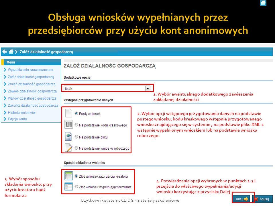 1. Wybór ewentualnego dodatkowego zawieszenia zakładanej działalności 2. Wybór opcji wstępnego przygotowania danych na podstawie pustego wniosku, kodu