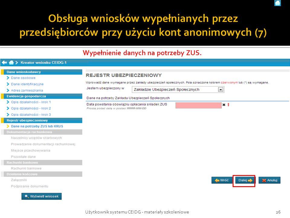 Wypełnienie danych na potrzeby ZUS. 26Użytkownik systemu CEIDG - materiały szkoleniowe