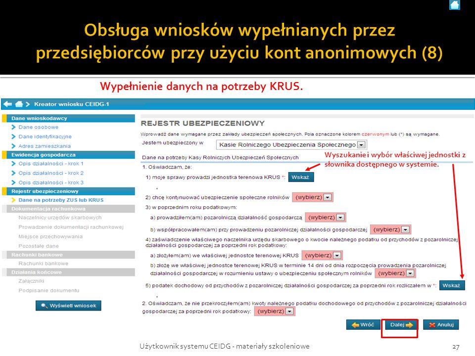 Wypełnienie danych na potrzeby KRUS. 27Użytkownik systemu CEIDG - materiały szkoleniowe Wyszukanie i wybór właściwej jednostki z słownika dostępnego w