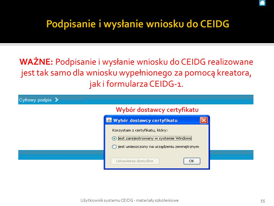 WAŻNE: Podpisanie i wysłanie wniosku do CEIDG realizowane jest tak samo dla wniosku wypełnionego za pomocą kreatora, jak i formularza CEIDG-1. Wybór d