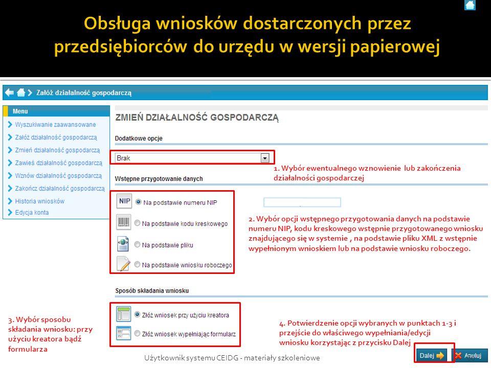 1. Wybór ewentualnego wznowienie lub zakończenia działalności gospodarczej 2. Wybór opcji wstępnego przygotowania danych na podstawie numeru NIP, kodu