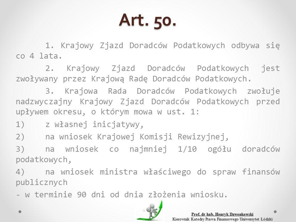 Art. 50. 1. Krajowy Zjazd Doradców Podatkowych odbywa się co 4 lata.