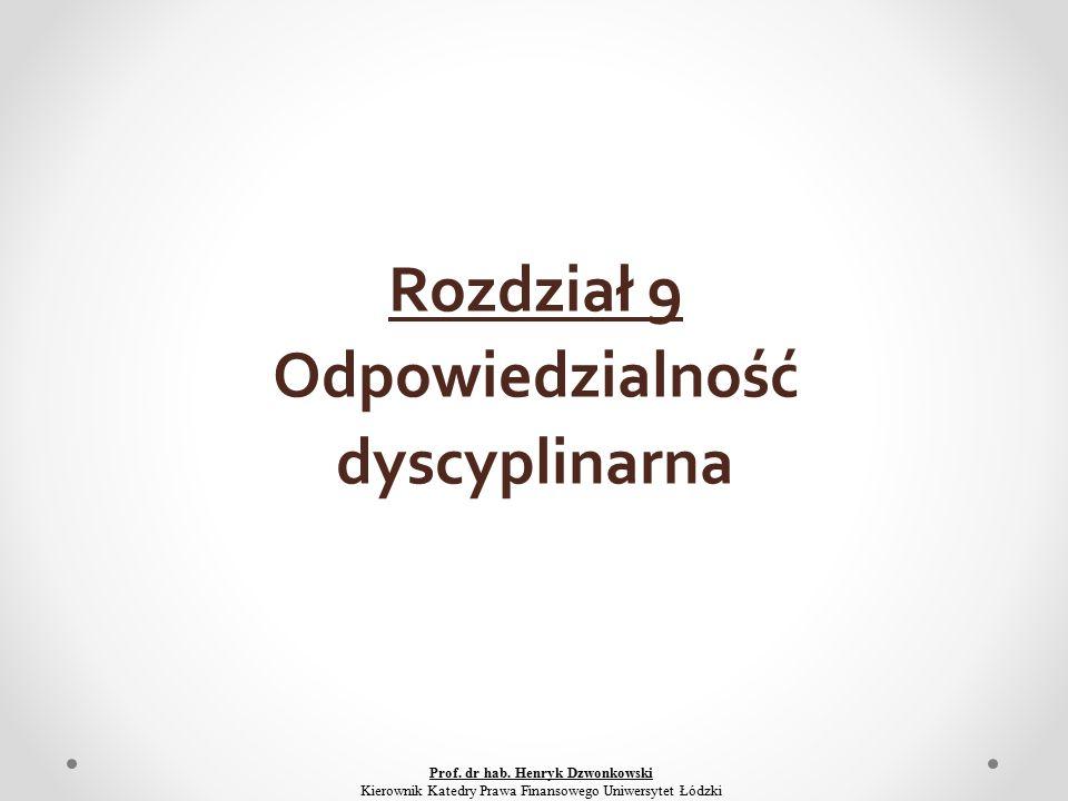 Rozdział 9 Odpowiedzialność dyscyplinarna Prof. dr hab.