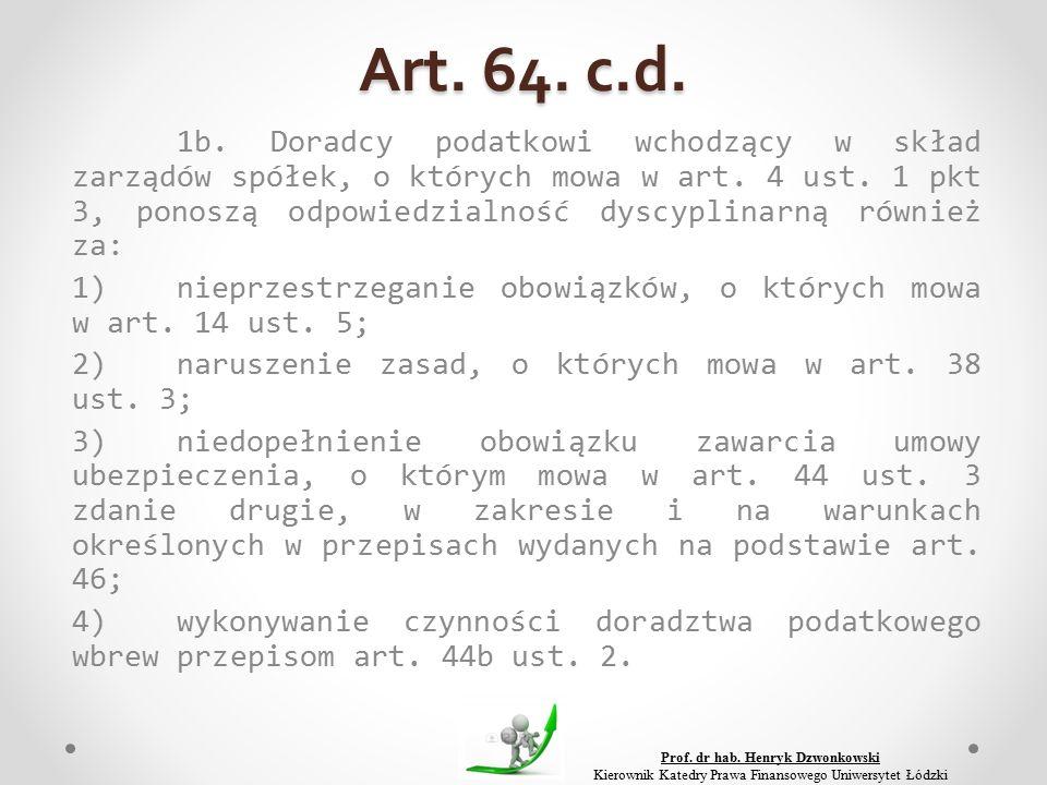 Art. 64. c.d. 1b. Doradcy podatkowi wchodzący w skład zarządów spółek, o których mowa w art.