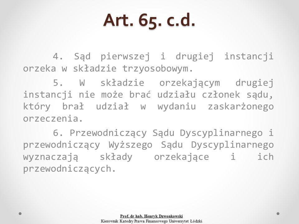 Art. 65. c.d. 4. Sąd pierwszej i drugiej instancji orzeka w składzie trzyosobowym.