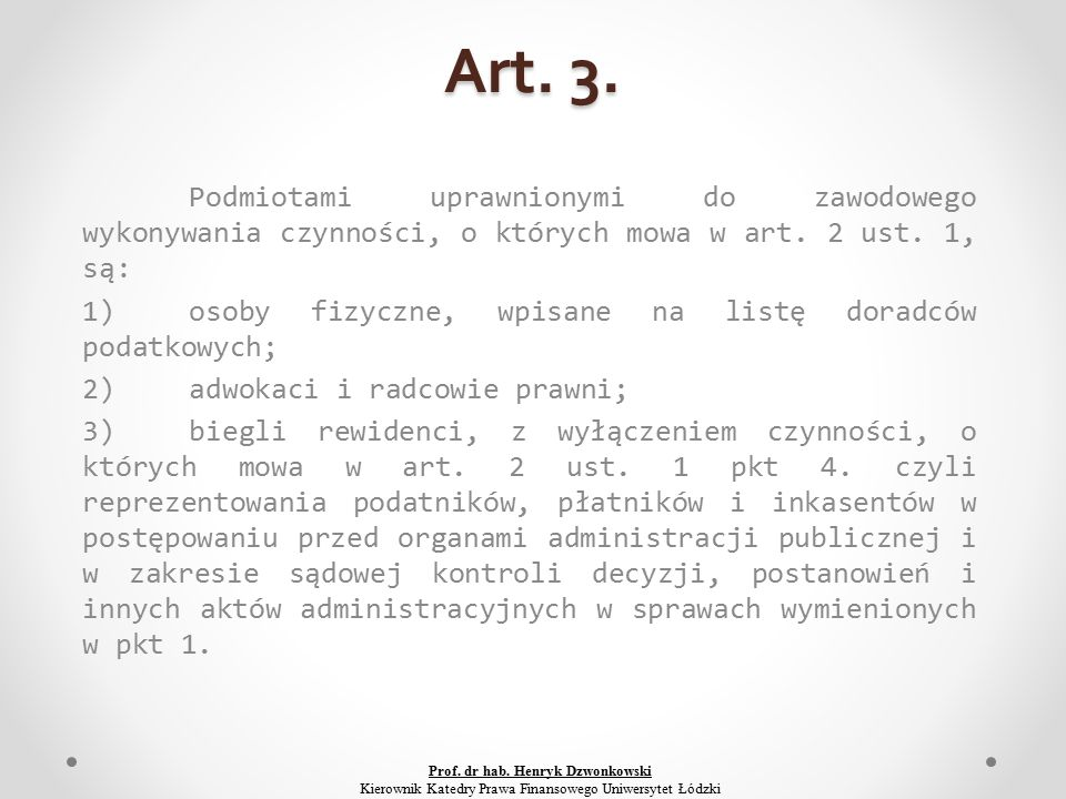 Art. 3. Podmiotami uprawnionymi do zawodowego wykonywania czynności, o których mowa w art.