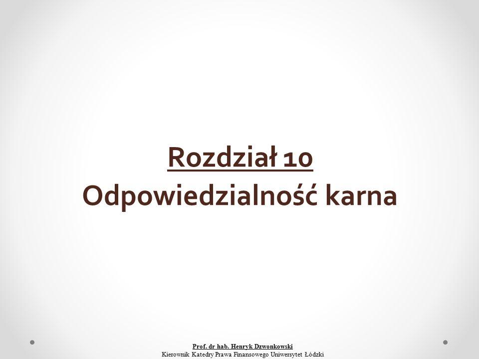 Rozdział 10 Odpowiedzialność karna Prof. dr hab.