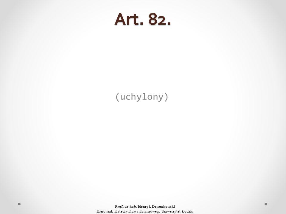Art. 82. (uchylony) Prof. dr hab.