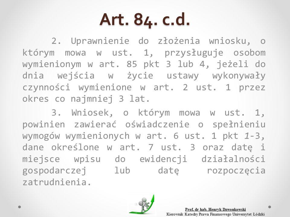 Art. 84. c.d. 2. Uprawnienie do złożenia wniosku, o którym mowa w ust.