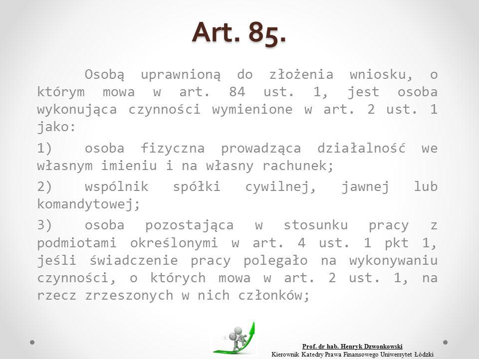 Art. 85. Osobą uprawnioną do złożenia wniosku, o którym mowa w art.