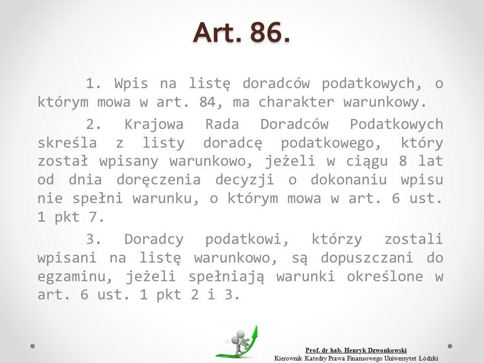 Art. 86. 1. Wpis na listę doradców podatkowych, o którym mowa w art.