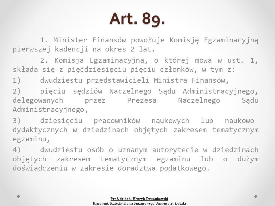 Art. 89. 1. Minister Finansów powołuje Komisję Egzaminacyjną pierwszej kadencji na okres 2 lat.