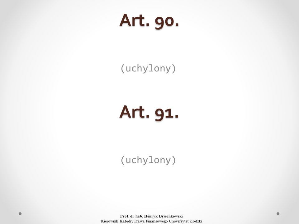 Art. 90. (uchylony) Art. 91. Prof. dr hab.