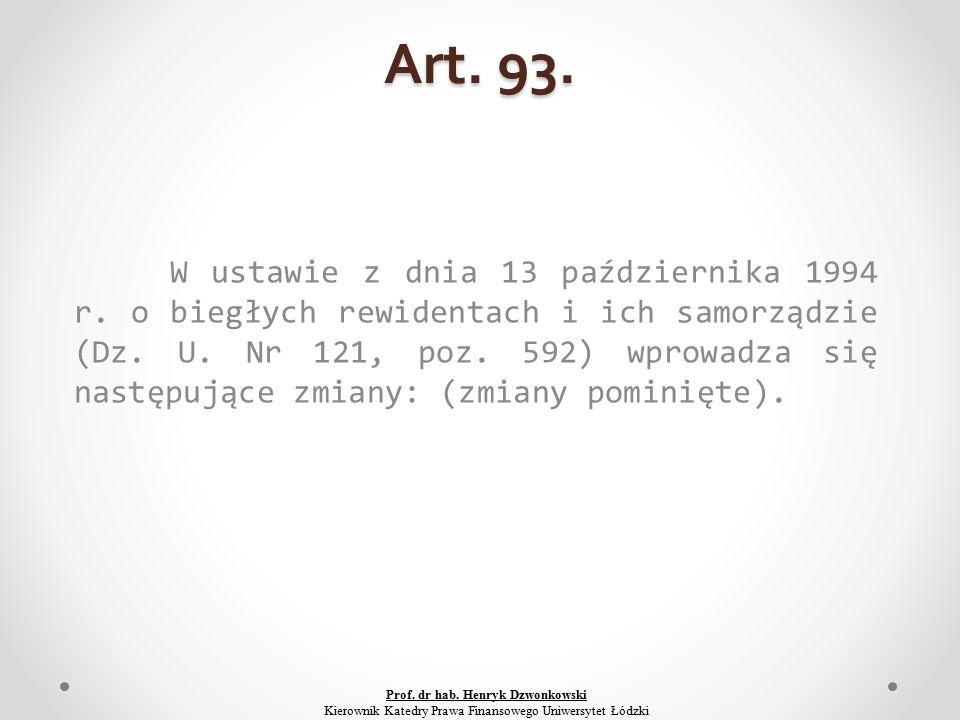 Art. 93. W ustawie z dnia 13 października 1994 r.