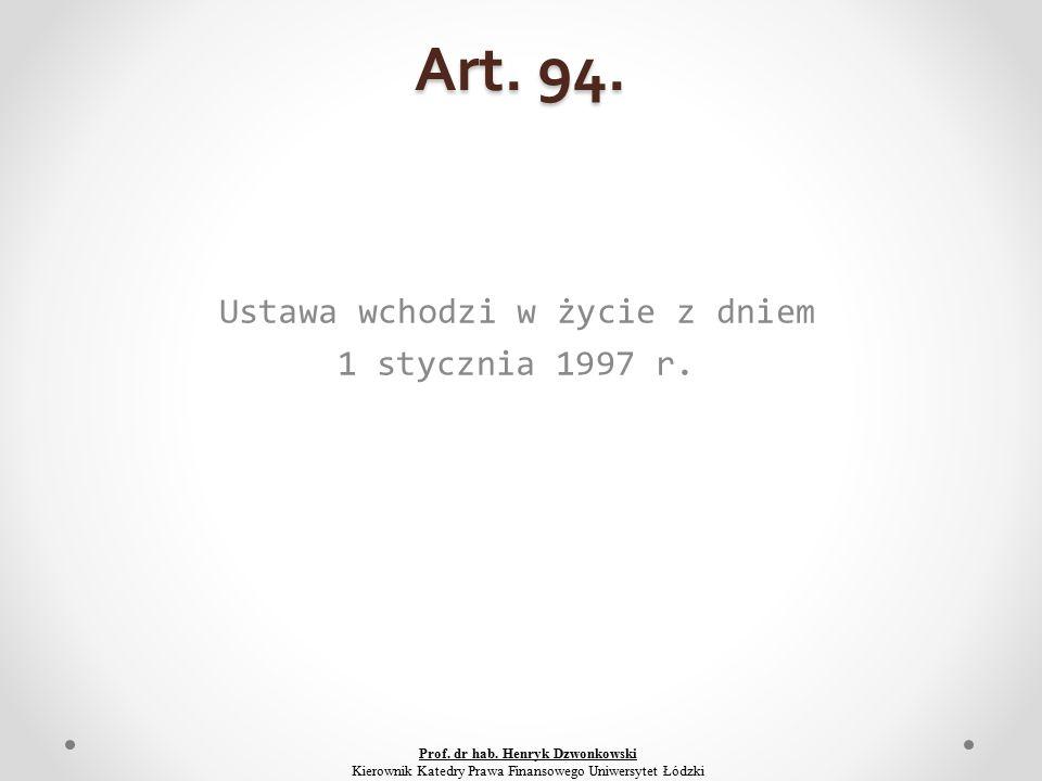 Art. 94. Ustawa wchodzi w życie z dniem 1 stycznia 1997 r.